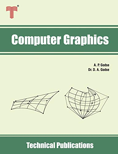 Compare Textbook Prices for Computer Graphics: Concepts, Algorithms and Implementation using C and OpenGL  ISBN 9789333223386 by Godse, A. P.,Godse, Dr. D. A.