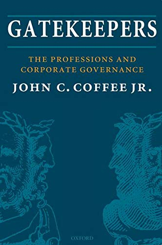 Compare Textbook Prices for Gatekeepers: The Professions and Corporate Governance Clarendon Lectures in Management Studies Reprint Edition ISBN 9780198835288 by Coffee Jr., John C.