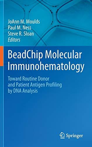 BeadChip Molecular Immunohematology: Toward Routine Donor and Patient Antigen Profiling by DNA Analysis