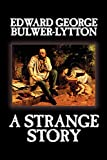 A Strange Story by Edward George Lytton Bulwer-Lytton, Fiction, Literary