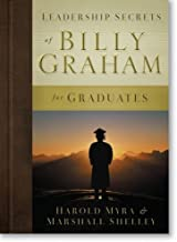 Leadership Secrets of Billy Graham for Graduates Hardcover February 1, 2006