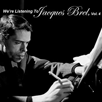 We're Listening To Jacques Brel, Vol. 4