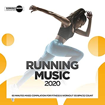 Running Music 2020: 60 Minutes Mixed Compilation for Fitness & Workout 135 bpm/32 Count