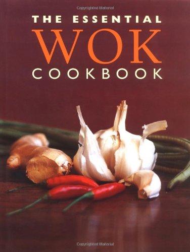 The Essential Wok Cookbook (Essential Cookbooks Series)