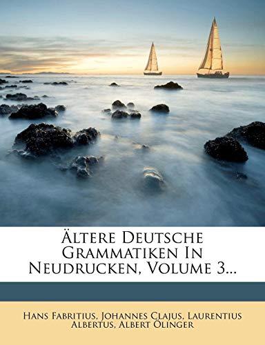 Fabritius, H: Ältere Deutsche Grammatiken In Neudrucken, Vol