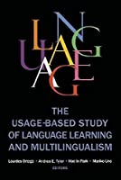 The Usage-Based Study of Language Learning and Multilingualism (Georgetown University Round Table on Languages and Linguistics)