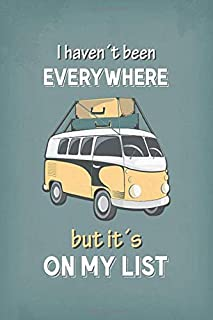I Haven't Been Everywhere But It's On My List: Perfect Camping Trip Planner For Camping Trips & Family Vacations. This Camping Journal Makes A Great ... Enthusiasts To Collect Precious Memories