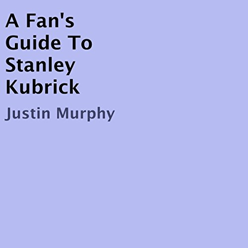 A Fan's Guide to Stanley Kubrick audiobook cover art