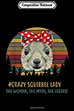 Composition Notebook: Crazy Squirrel Lady The Woman The Myth The Legend  Journal/Notebook Blank Lined Ruled 6x9 100 Pages