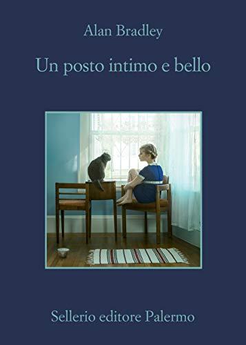 Un posto intimo e bello (Le indagini di Flavia de Luce Vol. 10)