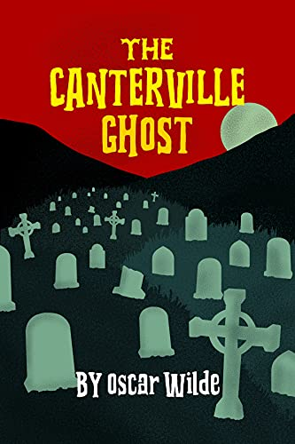 The Canterville Ghost By Oscar Wilde: With original illustration (Classic Edition) (English Edition)