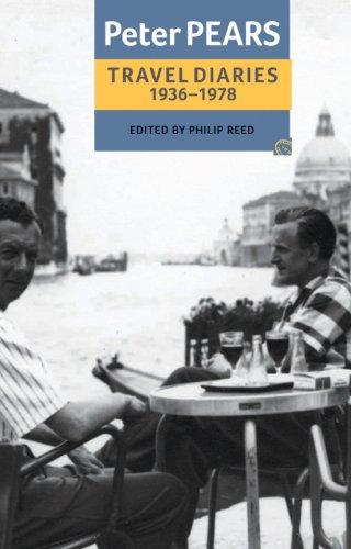 The Travel Diaries of Peter Pears: 1936-1978 (Aldeburgh Studies in Music)