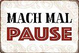 Cartel de metal de 20 x 30 cm con texto en alemán 'Mach Mal Pause'