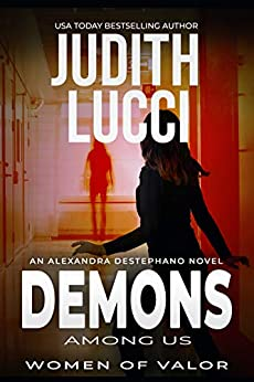 Demons Among Us: The Alexandra Destephano Medical Thriller Series by [Judith Lucci, Women of Valor, Margaret Daly]