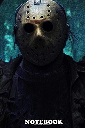 Notebook: Jason Voorhees From Friday The 13th , Journal for Writing, College Ruled Size 6