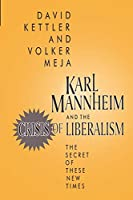 Karl Mannheim and the Crisis of Liberalism: The Secret of These New Times (Rutgers University Studies in)