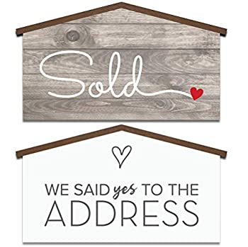Real Estate House Shaped Sold Sign - We Said Yes to the Address - Agent Supplies and Signs- Photo Prop for Realtor - New Homeowner Gift- Closing Gifts for buyers - Our First Home Sweet Home Presents Small  17 inch