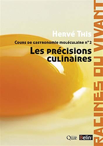 Cours de gastronomie moléculaire n° 2. Les précisions culinaires.: Tome 2, Les précisions culinaires