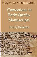 Corrections in Early Qurʾān Manuscripts: Twenty Examples (Quran Manuscript Change Studies)