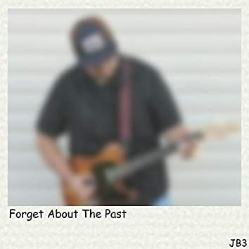 Forget About The Past