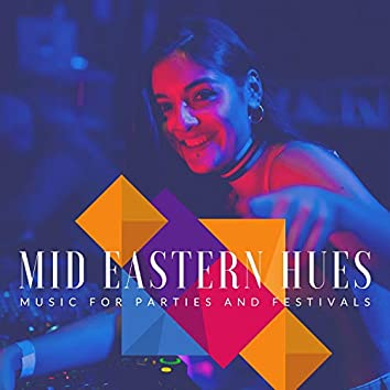 Mid Eastern Hues - Music For Parties And Festivals