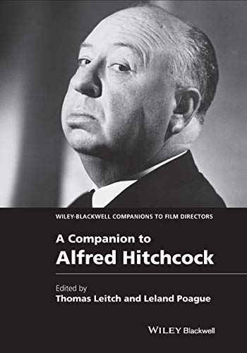A Companion to Alfred Hitchcock (WBCF - Wiley-Blackwell Companions to Film Directors)