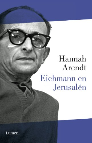 Eichmann en Jerusalén (Spanish Edition)