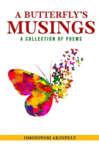 A Butterfly's Musings: poems (English Edition)