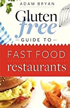 The Gluten Free Guide to Fast Food Restaurants[GLUTEN FREE GT FAST FOOD RESTA][Paperback]