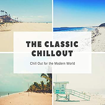 The Classic Chillout - Chill Out For The Modern World