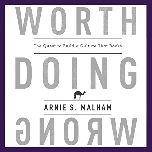 Worth Doing Wrong: The Quest to Build a Culture That Rocks audiobook cover art