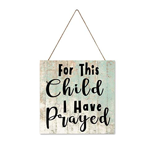 Bruyu5se Farmhouse Wall Hanging Wood Plaque Sign with Inspirational Quote for This Child I Have Prayed, Rustic Wall Front Door Home Decorations 12x12Inch