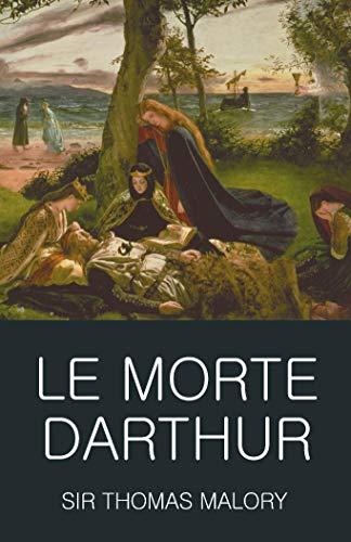Le Morte Darthur (Wordsworth Classics of World Literature)
