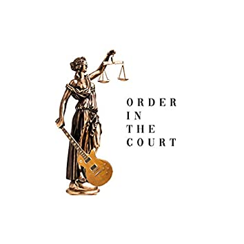 Order in the Court