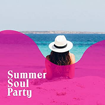 """"""" Summer Soul Party """""""