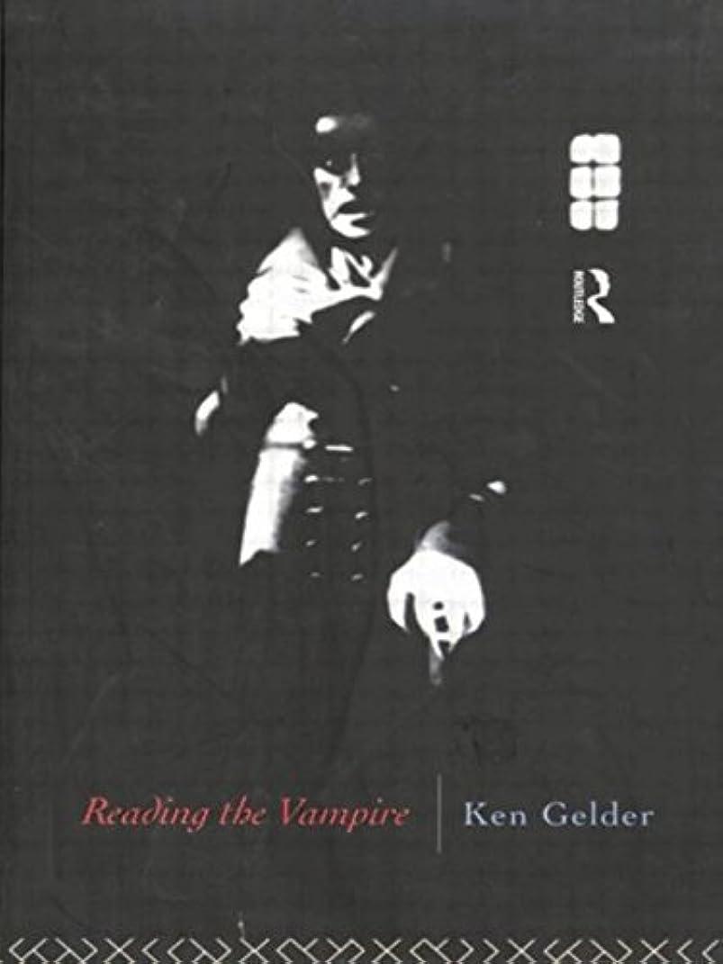 キャンセル悲しむ手伝うReading the Vampire (Popular Fictions Series)