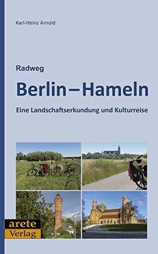 Radweg Berlin-Hameln: Eine Landschaftserkundung und Kulturreise