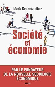 Société et économie par Mark Granovetter