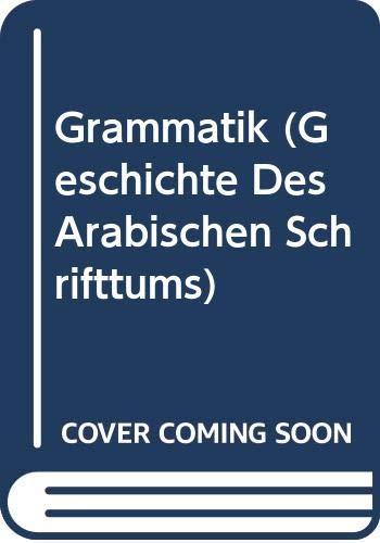 Geschichte Des Arabischen Schrifttums, Band IX: Grammatik. Bis Ca. 430 H