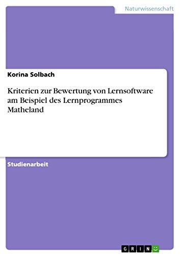 Kriterien zur Bewertung von Lernsoftware am  Beispiel des Lernprogrammes  Matheland