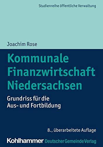 Kommunale Finanzwirtschaft Niedersachsen: Grundriss für die Aus- und Fortbildung: Grundriss fr die Aus- und Fortbildung (DGV-Studienreihe Öffentliche Verwaltung)