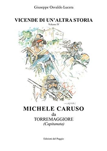 Michel Caruso da Torremaggiore. Vicende di un'altra storia: 4
