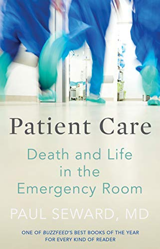 Patient Care: Death and Life in the Emergency Room