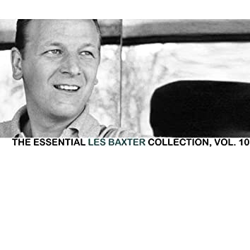 The Essential Les Baxter Collection, Vol. 10