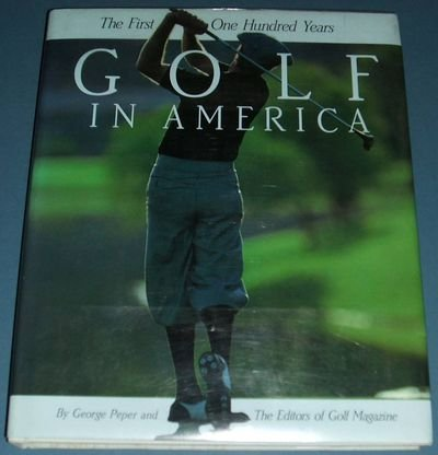 Golf in America: The first one hundred years