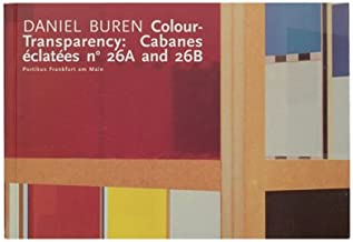 "Daniel Buren : colour-transparency: cabanes eclatees no 26A and 26B ; [anlässlich der Ausstellung ""Daniel Buren Colour-Tr..."