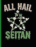 All Hail Seitan: Vegan College Rule Composition Book