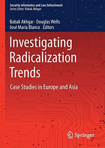 Investigating Radicalization Trends: Case Studies in Europe and Asia