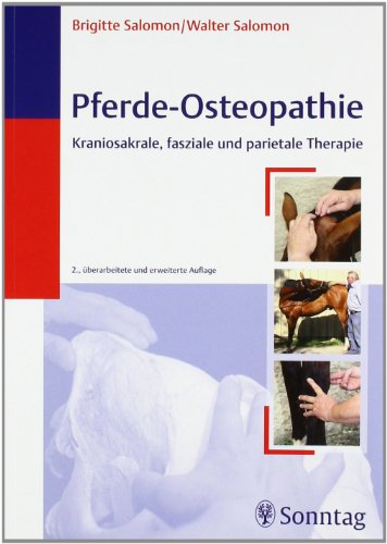 Pferde-Osteopathie: Kraniosakrale, fasziale und parietale Therapie