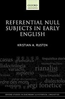 Referential Null Subjects in Early English (Oxford Studies in Diachronic and Historical Linguistics)